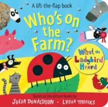 Who's on the Farm? A What the Ladybird Heard Book, Board book Book