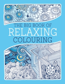 The Big Book of Relaxing Colouring, Paperback