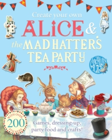 Create Your Own Alice and the Mad Hatter's Tea Party, Paperback Book