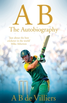 Ab De Villiers - the Autobiography, Hardback Book