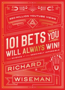 101 Bets You Will Always Win : The Science of the Seemingly Impossible, Hardback