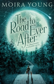 The Road to Ever After, Hardback