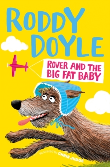 Rover and the Big Fat Baby, Paperback Book