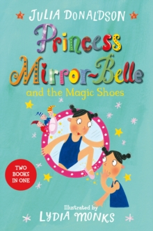 Princess Mirror-Belle and the Magic Shoes (Bind-Up 2) : Princess Mirror-Belle Bind Up 2, Paperback Book