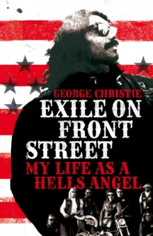 Exile on Front Street : My Life as a Hells Angel, Hardback Book
