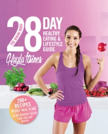 The Bikini Body 28-Day Healthy Eating & Lifestyle Guide : 200 Recipes, Weekly Menus, 4-Week Workout Plan, Paperback