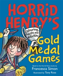 Horrid Henry's Gold Medal Games : Colouring, Puzzles and Activities, Paperback