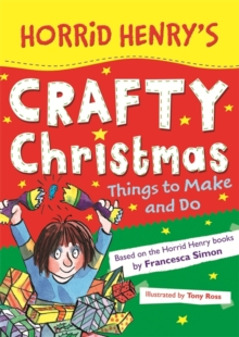 Horrid Henry's Crafty Christmas : Things to Make and Do, Paperback Book