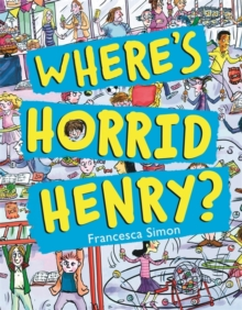Where's Horrid Henry?, Hardback