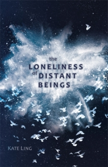 The Loneliness of Distant Beings : Book 1, Paperback