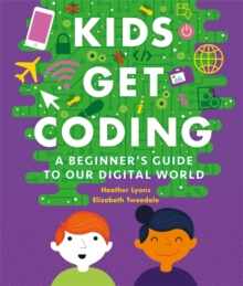A Beginner's Guide to Our Digital World : The Ultimate Guide to Our Digital World, Paperback