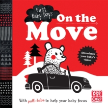 On the Move : A Pull-Tab Board Book to Help Your Baby Focus, Board book Book