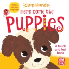 Here Come the Puppies : A Touch-and-Feel Board Book with a Fold-Out Surprise, Board book Book