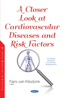 A Closer Look at Cardiovascular Diseases and Risk Factors