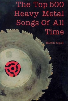 The Top 500 Heavy Metal Songs of All Time, Paperback