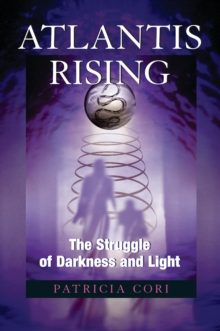 Atlantis Rising : The Struggle of Darkness and Light, Paperback
