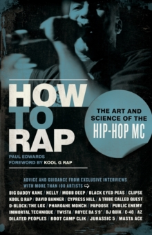 How to Rap : The Art and Science of the Hip-Hop MC, Paperback