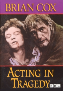 The Acting Series: Brian Cox - Acting in Tragedy, DVD