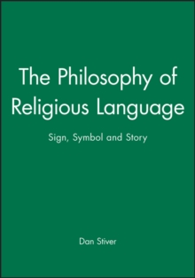 The Philosophy of Religious Language : Sign, Symbol and Story, Paperback Book