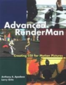 Advanced RenderMan : Creating CGI for Motion Pictures, Paperback
