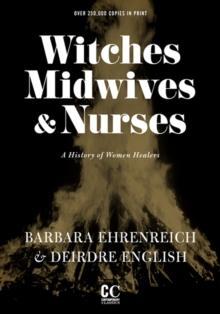 Witches, Midwives, and Nurses : A History of Women Healers, Paperback Book
