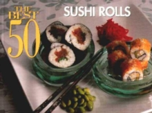 The Best 50 Sushi Rolls, Paperback Book