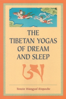 The Tibetan Yogas of Dream and Sleep, Paperback Book