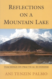 Reflections on a Mountain Lake : Teachings on Practical Buddhism, Paperback
