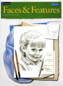 Drawing : Faces and Features - Learn to Draw Step by Step, Paperback