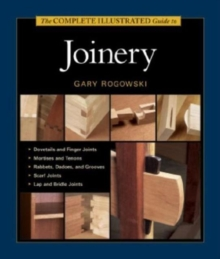 The Complete Illustrated Guide to Joinery, Hardback
