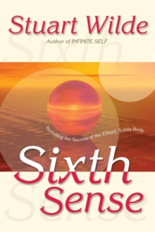 Sixth Sense : Including the Secrets of the Etheric Subtle Body, Paperback