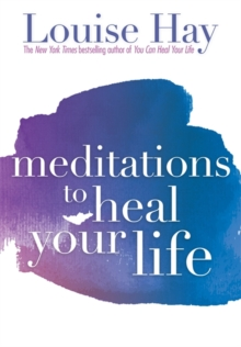 Meditations to Heal Your Life, Paperback