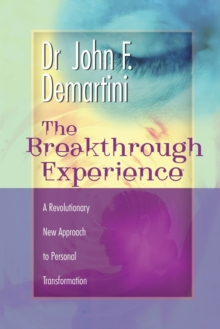 The Breakthrough Experience : A Revolutionary New Approach to Personal Transformation, Paperback