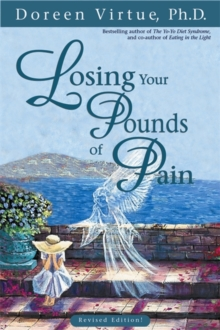Losing Your Pounds of Pain : Breaking the Link Between Abuse, Stress and Overeating, Paperback