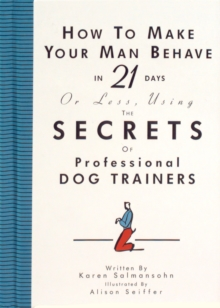 How to Make Your Man Behave in 21 Days or Less, Paperback