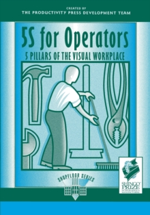 5S for Operators : 5 Pillars of the Visual Workplace, Paperback Book