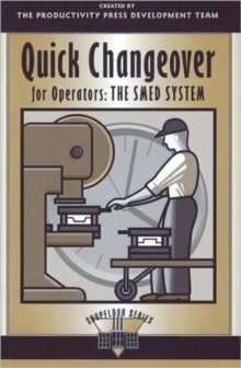 Quick Changeover for Operators : The SMED System, Paperback