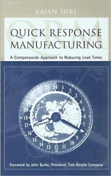 Quick Response Manufacturing : A Companywide Approach to Reducing Lead Times, Hardback Book