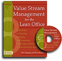 Value Stream Management for the Lean Office : Eight Steps to Planning, Mapping, and Sustaining Lean Improvements in Administrative Areas, Paperback Book