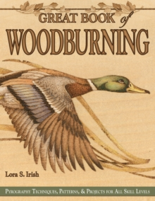 Great Book of Woodburning : Pyrography Techniques, Patterns and Projects for All Skill Levels, Paperback