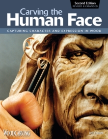 Carving the Human Face : Capturing Character and Expression in Wood, Paperback