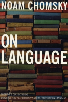 On Language : Chomsky's Classic Works, Language and Responsibility and Reflections on Language, Paperback