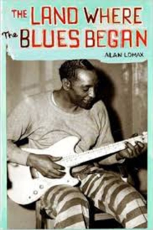 The Land Where Blues Began, Paperback
