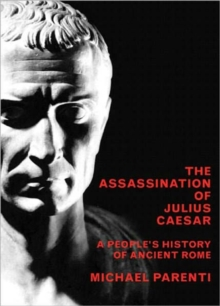 Assassination of Julius Caesar : A People's History of Ancient Rome, Paperback Book
