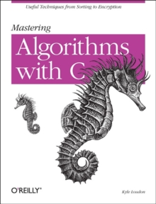 Mastering Algorithms with C, Paperback Book