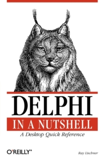 Delphi in a Nutshell : A Desktop Quick Reference, Paperback