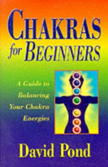 Chakras for Beginners : A Guide to Balancing Your Chakra Energies, Paperback Book