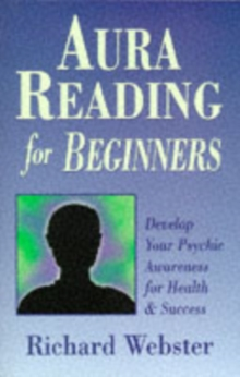 Aura Reading for Beginners : Develop Your Psychic Awareness for Health and Success, Paperback Book