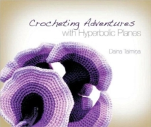 Crocheting Adventures with Hyperbolic Planes, Hardback Book
