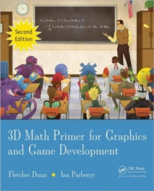 3D Math Primer for Graphics and Game Development, Hardback